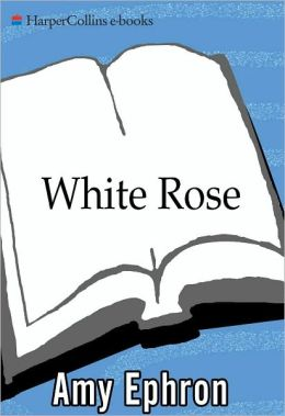 White Rose: A Novel