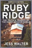 Jess Walter - Ruby Ridge: The Truth and Tragedy of the Randy Weaver Family
