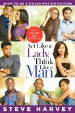 Book Cover Image. Title: Act Like a Lady, Think Like a Man, Author: Steve Harvey