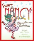 Book Cover Image. Title: Fancy Nancy:  Splendiferous Christmas, Author: Jane O'Connor