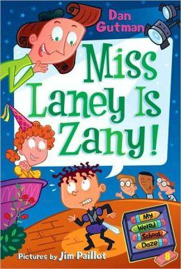 Miss Laney Is Zany! (My Weird School Daze Series #8)