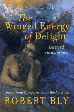 The Winged Energy of Delight: Selected Translations