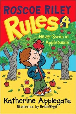Never Swim in Applesauce (Roscoe Riley Rules Series #4)