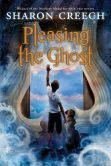 Book Cover Image. Title: Pleasing the Ghost, Author: Sharon Creech