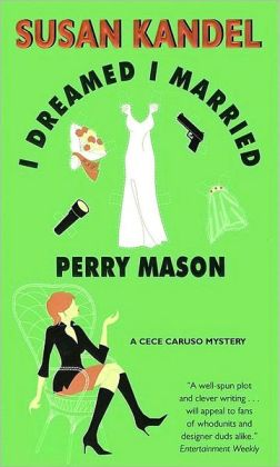 I Dreamed I Married Perry Mason (Cece Caruso Series #1)