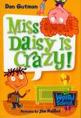 Book Cover Image. Title: Miss Daisy Is Crazy! (My Weird School Series #1), Author: Dan Gutman