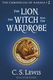 Book Cover Image. Title: The Lion, the Witch and the Wardrobe:  The Chronicles of Narnia, Author: C. S. Lewis