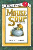 Book Cover Image. Title: Mouse Soup (I Can Read Book Series:  Level 2), Author: Arnold Lobel