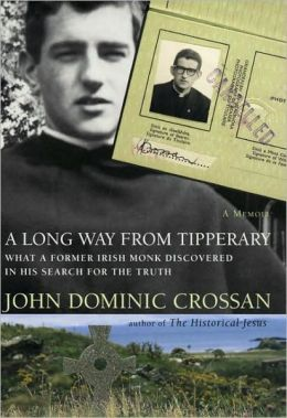 Long Way from Tipperary: What a Former Monk Discovered in His Search for the Truth