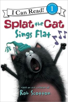 Splat the Cat Sings Flat (I Can Read Series Level 1)