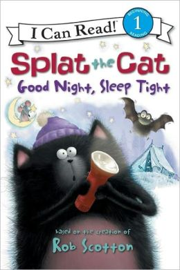 Splat the Cat: Good Night, Sleep Tight (I Can Read Series Level 1)