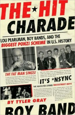 The Hit Charade: Lou Pearlman, Boy Bands, and the Biggest Ponzi Scheme in U. S. History