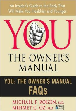 You, the Owner's Manual: FAQs (Excerpt)