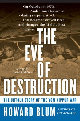 Eve of Destruction: The Untold Story of the Yom Kippur War