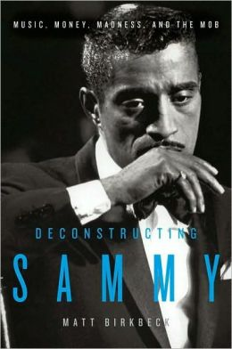 Deconstructing Sammy: Music, Money, Madness, and the Mob