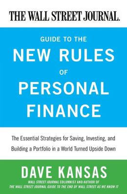 The Wall Street Journal Guide to the New Rules of Personal Finance: The Essential Strategies for Saving, Investing, and Building a Portfolio in a World Turned Upside Down