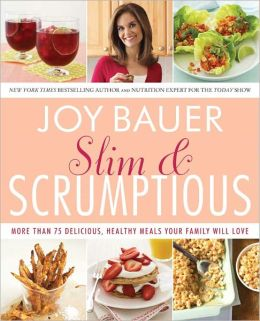 Slim and Scrumptious: More Than 75 Delicious, Healthy Meals Your Family Will Love (PagePerfect NOOK Book)