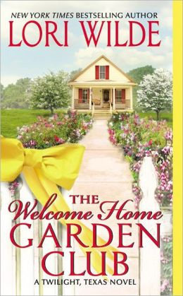 The Welcome Home Garden Club (Twilight, Texas Series #4)