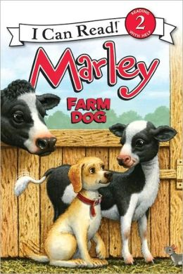 Farm Dog (Marley: I Can Read Book 2 Series)