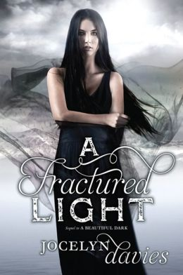 A Fractured Light (Beautiful Dark Trilogy Series #2)