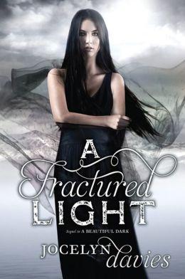 A Fractured Light (Beautiful Dark Trilogy Series #2)