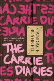 Book Cover Image. Title: The Carrie Diaries (Carrie Diaries Series #1), Author: Candace Bushnell