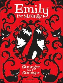 Stranger and Stranger (Emily the Strange Series)