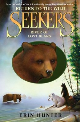 River of Lost Bears (Seekers: Return to the Wild Series #3)