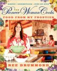 Book Cover Image. Title: The Pioneer Woman Cooks:  Food from My Frontier, Author: Ree Drummond