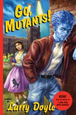 Go, Mutants!: A Novel