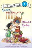 Fancy Nancy: Splendid Speller (I Can Read Book Series Level 1)