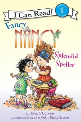 Fancy Nancy: Splendid Speller (I Can Read Book Series Level 1)