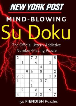 New York Post Mind-blowing Su Doku: 150 Fiendish Puzzles