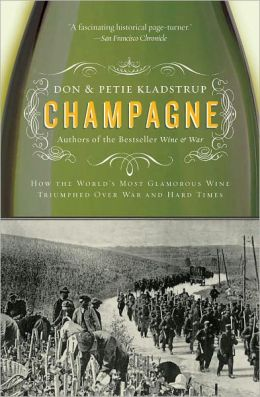Champagne: How the World's Most Glamorous Wine Triumphed Over War and Hard Times (PagePerfect NOOK Book)