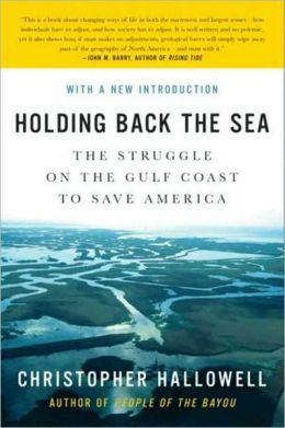 Holding Back the Sea: The Struggle on the Gulf Coast to Save America