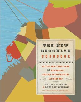 The New Brooklyn Cookbook: Recipes and Stories from 31 Restaurants That Put Brooklyn on the Culinary Map (PagePerfect NOOK Book)