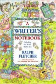 Book Cover Image. Title: Writer's Notebook:  Unlocking the Writer Within You, Author: Ralph Fletcher