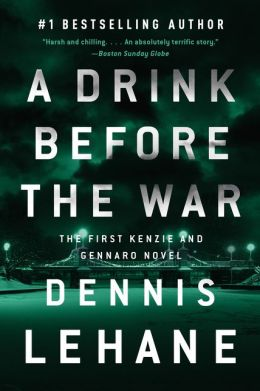 A Drink Before the War (Patrick Kenzie and Angela Gennaro Series #1)