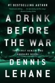 Book Cover Image. Title: A Drink Before the War (Patrick Kenzie and Angela Gennaro Series #1), Author: Dennis Lehane
