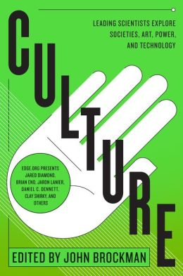 Culture: Leading Scientists Explore Societies, Art, Power, and Technology