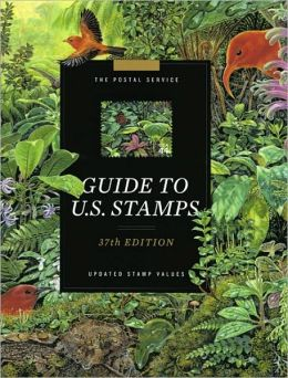 The Postal Service Guide to U. S. Stamps, 37th Ed