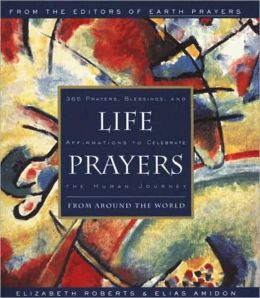 Life Prayers: From Around the World365 Prayers, Blessi