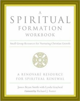 Spiritual Formation Workbook: Small-Group Resources for Nurturing Christian Growth