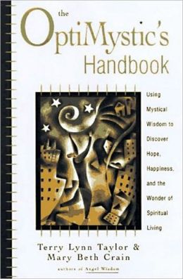 The Optimystic's Handbook: Using Mystical Wisdom to Discover Hope H