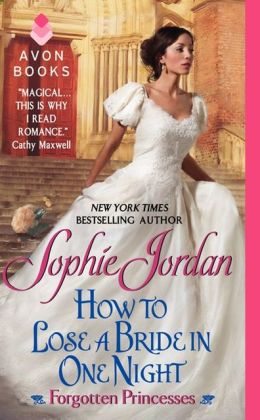 How to Lose a Bride in One Night (Forgotten Princesses Series)