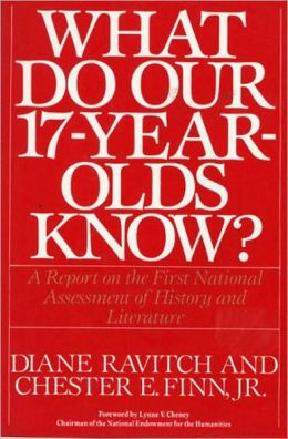 What Do Our Seventeen-Year-Olds Know?: A Report on the First National Assessment of History and Literature