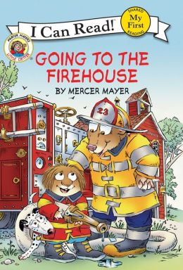 Going to the Firehouse (Little Critter Series)