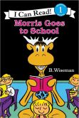 Book Cover Image. Title: Morris Goes to School (I Can Read Book Series:  Level 1), Author: B. Wiseman