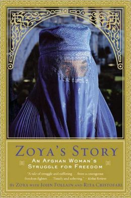 Zoya's Story: An Afghan Woman's Struggle for Freedom