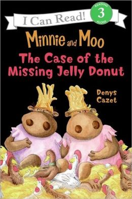The Case of the Missing Jelly Donut (Minnie and Moo Series)